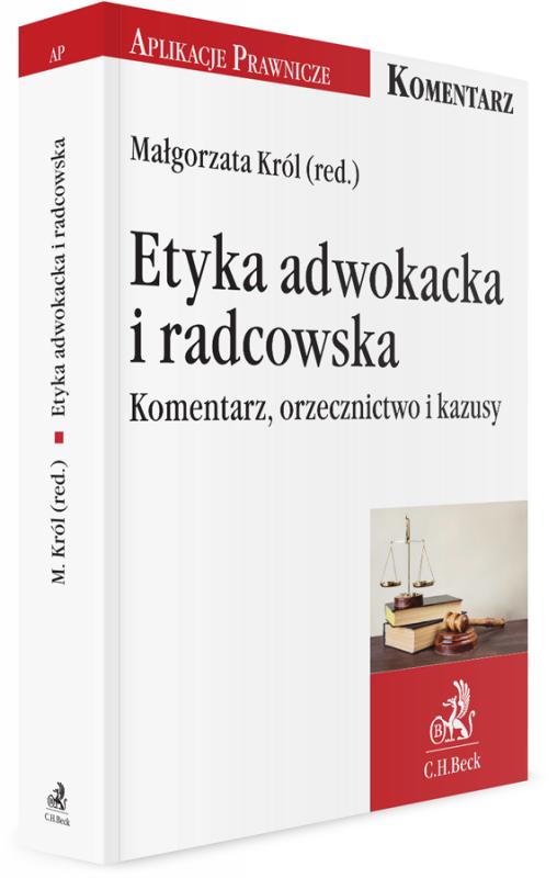 Etyka adwokacka i radcowska Komentarz, akta i kazusy