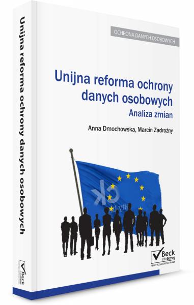 Unijna reforma przepisów ochrony danych osobowych analiza zmian Pierwsza na rynku publikacja która omawia unijną reformę ochrony danych osobowych, która będzie obowiązywać w Polsce od maja 2018 roku. Jej najważniejsze atuty to:- Autorzy