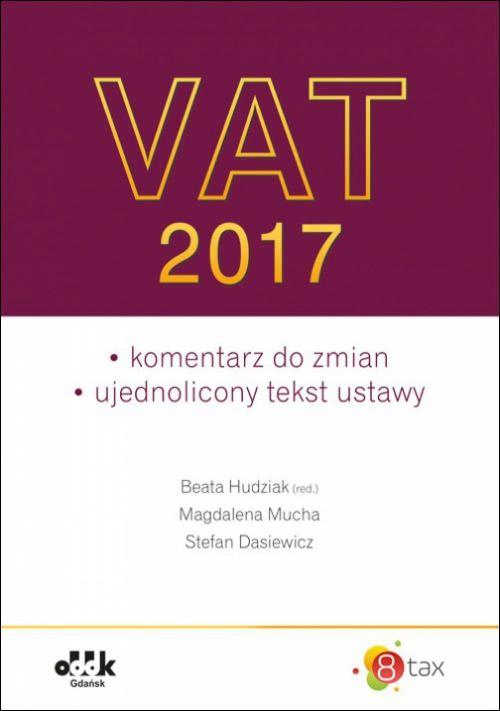 VAT 2017 komentarz do zmian ujednolicony tekst ustawy