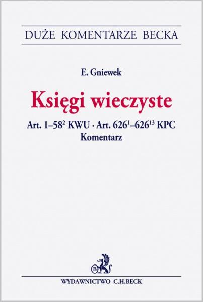 Księgi wieczyste Art. 1-582 KWU. Art. 6261-62613 KPC Komentarz