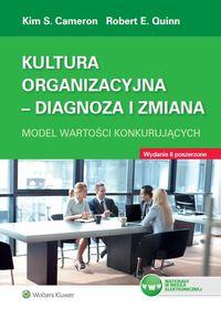 Kultura organizacyjna Diagnoza i zmiana Model wartości konkurujących