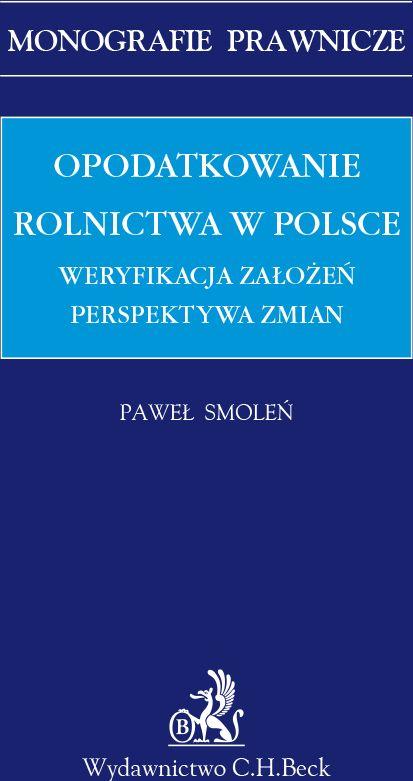 Opodatkowanie rolnictwa w Polsce. Weryfikacja założeń. Perspektywa zmian