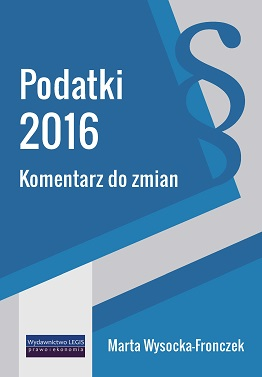 Podatki 2016 komentarz do zmian