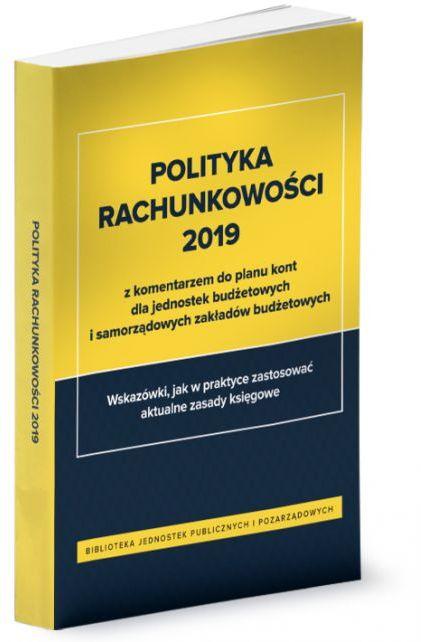 Polityka rachunkowości 2018 z komentarzem do planu kont dla jednostek budżetowych