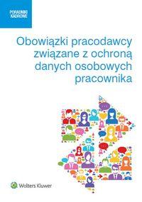 Obowiązki pracodawcy związane z ochroną danych osobowych pracownika