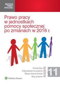 Prawo pracy w jednostkach pomocy społecznej po zmianach w 2016 roku
