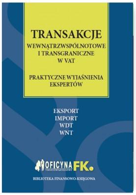 Transakcje wewnątrzwspólnotowe i transgraniczne w VAT praktyczne wyjaśnienia ekspertów