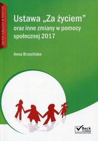 Ustawa Za życiem oraz inne zmiany w pomocy społecznej 2017