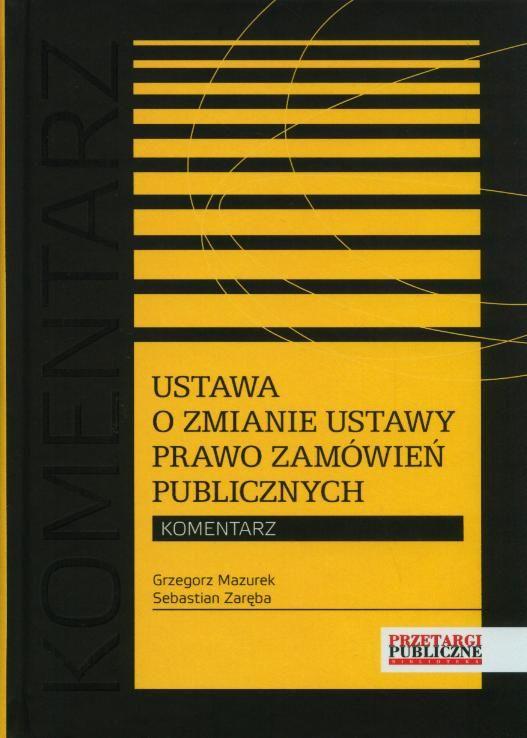 Ustawa o zmianie ustawy Prawo zamówień publicznych Komentarz