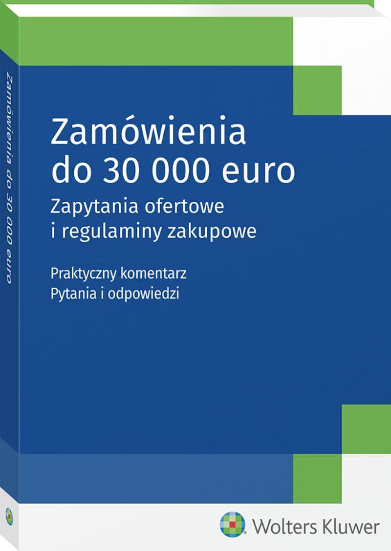 Zamówienia do 30 000 euro zapytania ofertowe i regulaminy zakupowe