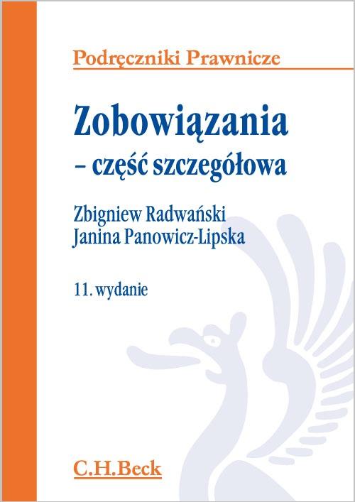 Zobowiązania część szczegółowa Radwański W podręczniku z zobowiązań są omawiane podstawowe instytucje części szczegółowej zobowiązań, występujące w obrocie powszechnym. W ujętych syntetycznie rozważaniach zwraca się uwagę na