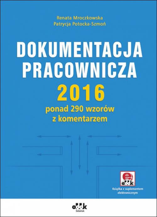 Dokumentacja pracownicza 2020 Oddk ponad 330 wzorów z komentarzem z suplementem elektronicznym